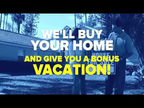 We Will Buy Your Home And Give You Bonus Vacation