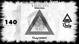 THRACIAN - OBLIVION #140 EDM electronic dance music records 2015