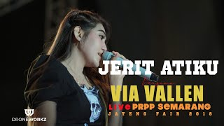 "VIA VALLEN  -  JERIT ATIKU - OM . SERA  "" JATENG FAIR 2018 '' ( OFFICIAL VIDEO ) PRPP SEMARANG"