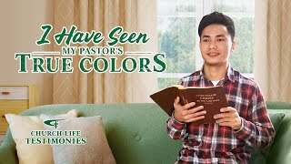2021 Gospel Testimony | I Have Seen My Pastor's True Colors