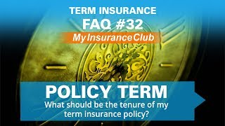 What should be the tenure of your term insurance policy? | FAQ #32