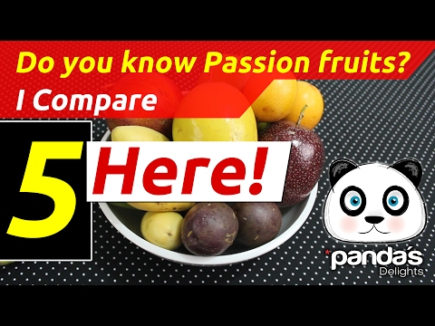 Do you know Passion Fruits? I Compare 5 Here!