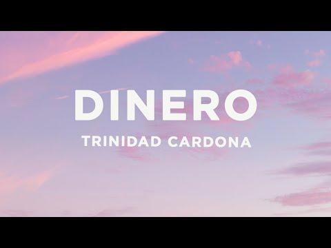Trinidad Cardona - Dinero (Lyrics)   She take my dinero