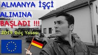 ALMANYA İŞÇİ ALIMI BAŞLADI !!! ( Almanya Göç Yasası 2019 )