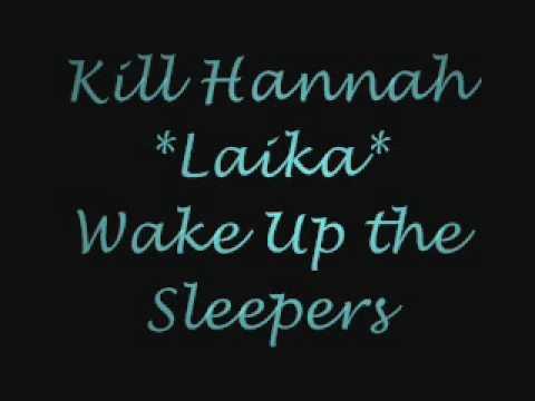 Kill Hannah - Laika with lyrics