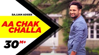 Aa Chak Challa (Full Video) | Sajjan Adeeb | Jay K | Latest Punjabi Song 2017 | Speed Records thumbnail