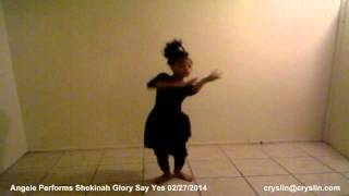 Angele SpiritFeet Dance Shekinah Glory Say Yes