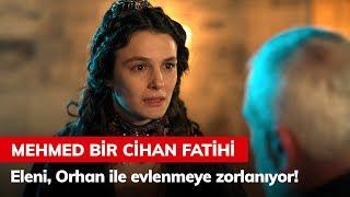 Eleni, Orhan ile evlenmeye zorlanıyor! - Mehmed Bir Cihan Fatihi 1. Bölüm