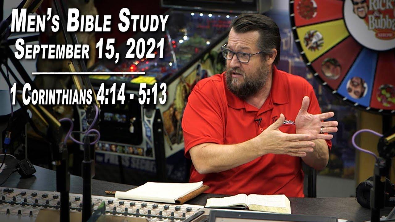 1 Corinthians 4:14 - 5:13 | Men's Bible Study by Rick Burgess - September 15, 2021