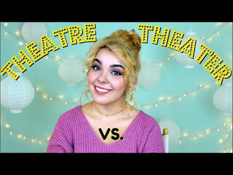 Theatre vs. Theater? | When to Use Which One