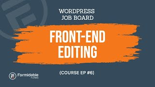 WordPress job board course - Ep 6 - Front end editing