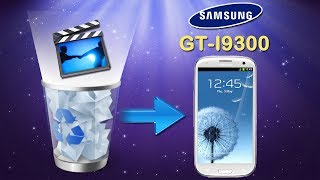 Samsung Phone Recovery: How to Recover Lost Videos from Samsung Galaxy S3 / Galaxy III (GT I9300)?