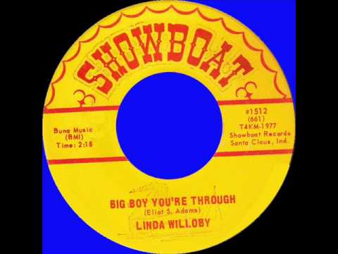 LINDA WILLOBY~BIG BOY YOU'RE THROUGH