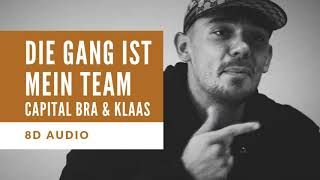 [8D Audio] CAPITAL BRA x KLAAS - DIE GANG IST MEIN TEAM I DEUTSCHRAP 8D + LYRICS