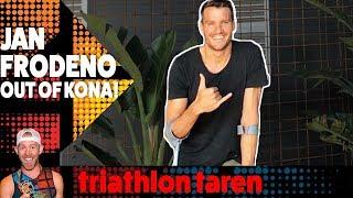 JAN FRODENO out of Ironman Kona 2018!!!