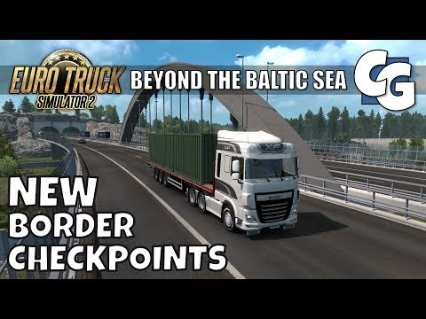 ETS2 - Beyond the Baltic Sea - New Border Checkpoints (No Mods)