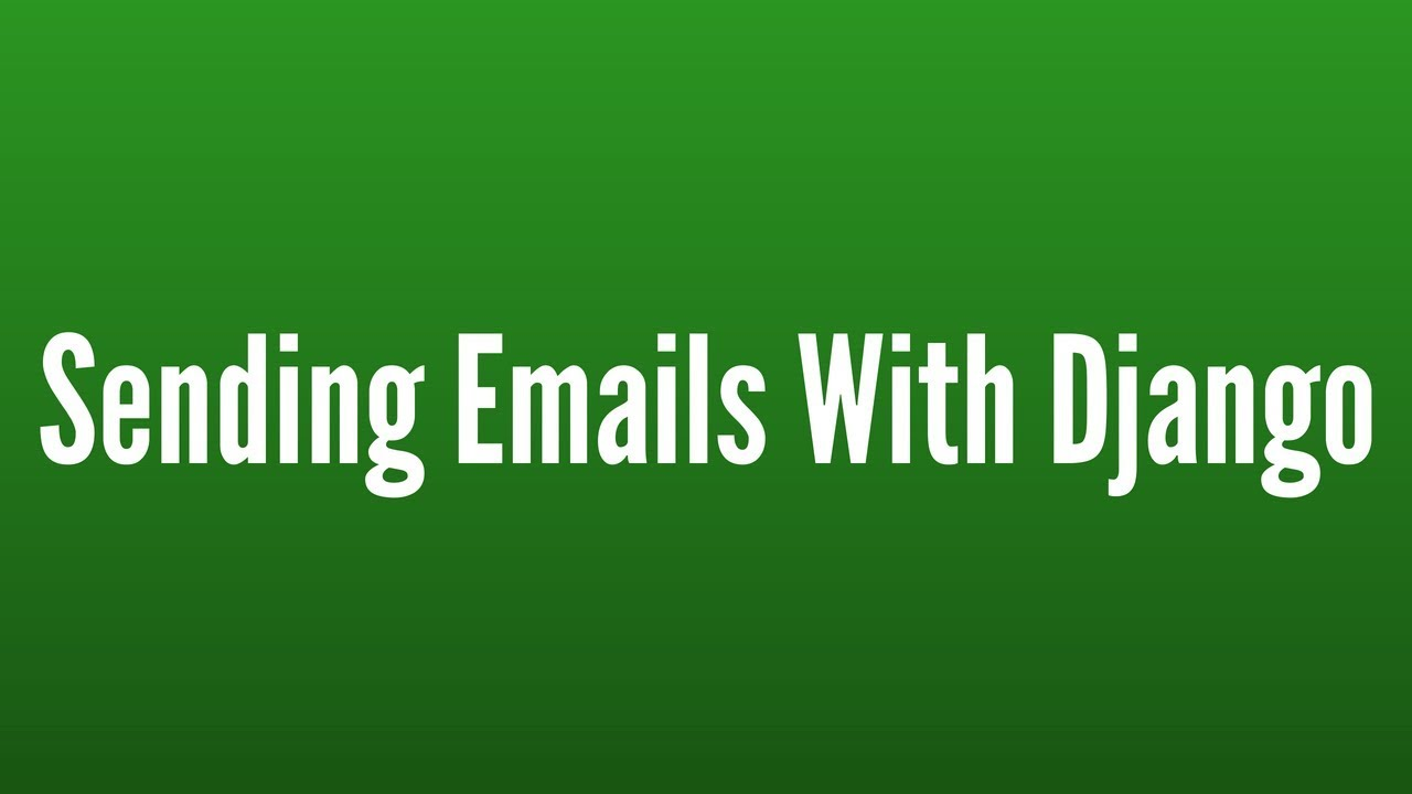Sending Emails in Django