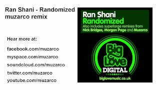 Ran Shani - Randomized (muzarco remix)