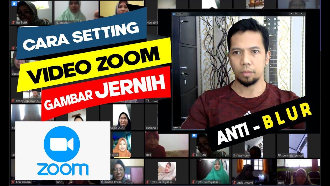 Cara Setting Kualitas Video Zoom Meeting Gambar Jernih Youtube