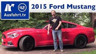 2015 Ford Mustang GT V8 - Fahrbericht der Probefahrt,  Test   Review (German)