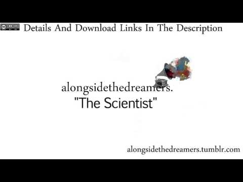 """""""The Scientist"""" - Alongside the Dreamers [FREE DOWNLOAD]"""