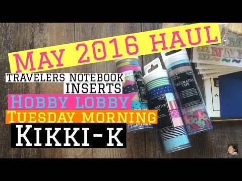 May 2016 Haul- Kikki-K, Hobby Lobby, Travelers Notebook, Tuesday Morning