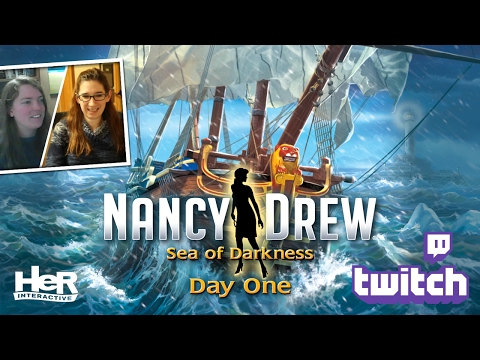 Nancy Drew: Sea of Darkness [Day One: Twitch] | HeR Interactive
