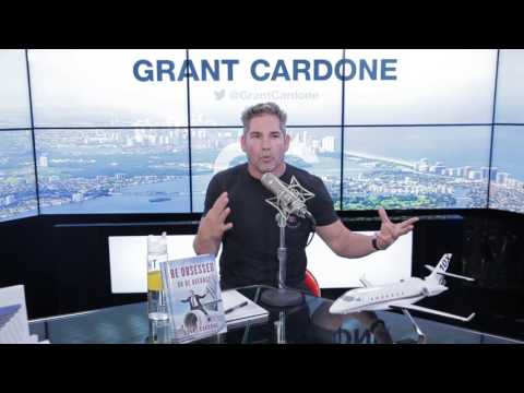 Why You Need to be Obsessed with Grant Cardone