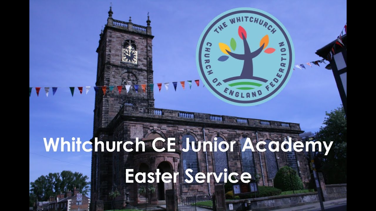 Easter Service performed by Whitchurch CE Junior Academy