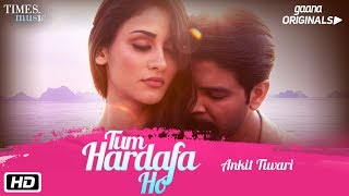 Gaana Originals by Ankit Tiwari Tum Hardafa Ho Teaser