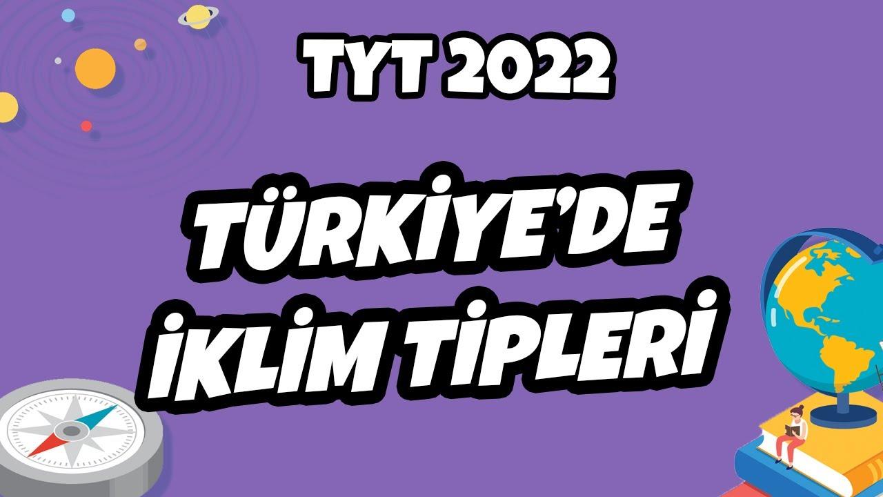 Türkiye'de İklim Tipleri | TYT Coğrafya 2022 #hedefekoş