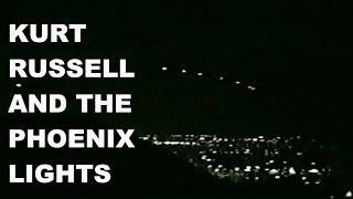 Kurt Russell and the Phoenix Lights: A UFO Story