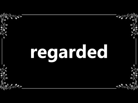 Regarded - Meaning and How To Pronounce