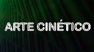 Arte Cinético | Glosario