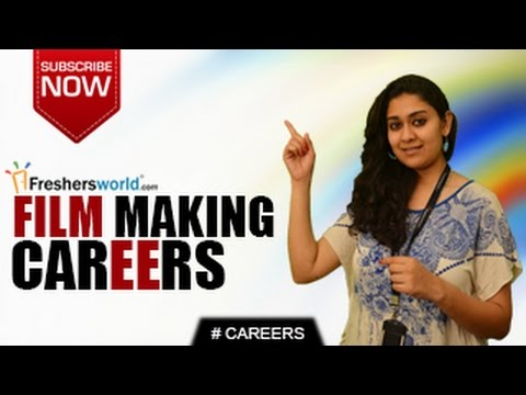 CAREERS IN FILM MAKING–Film Maker,Mass Media,Dramatics, Film industry, Remuneration