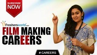 CAREERS IN FILM MAKING–Film Maker,Mass Media,Dramatics, Film industry, Remuneration