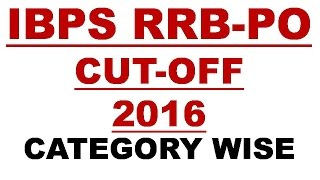 IBPS RRB OFFICER SCALE-1 PRE 2016 CUT OFF CATEGORY AND STATE WISE | RRB PO | 2017 Video