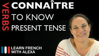 Connaître (to know) — Present Tense (French verbs conjugated by Learn French With Alexa)