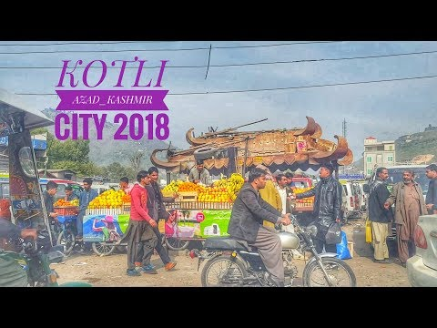 KOTLI AZAD KASHMIR CTIY 2018 VIDEO | FULL VIEW OF KOLTI | KOTLI BAZAR | کوٹلی آزاد کشمیر بازار  |
