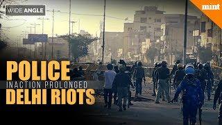 Delhi Riots: Did Delhi Police Do Enough? | Mint Wide Angle