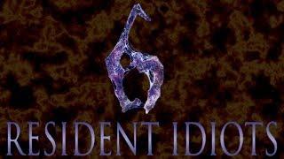 Resident Idiots 6