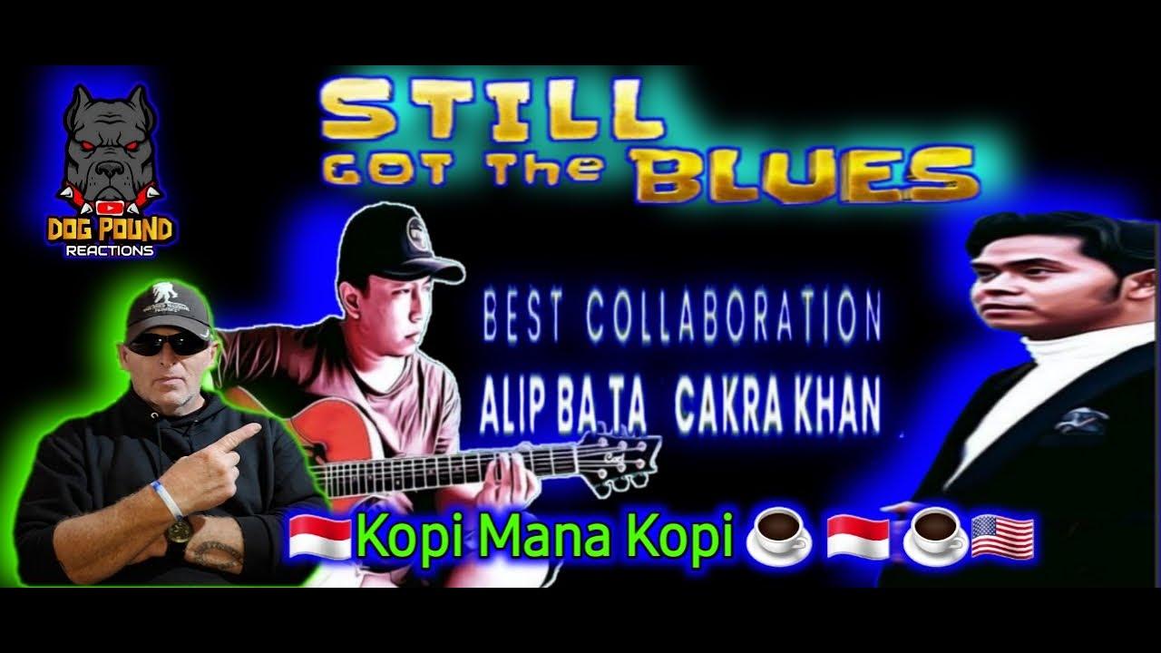 Alip Ba Ta & Cakra Khan - Still Got The Blues by Dog Pound Reaction @CakraKhan Channel