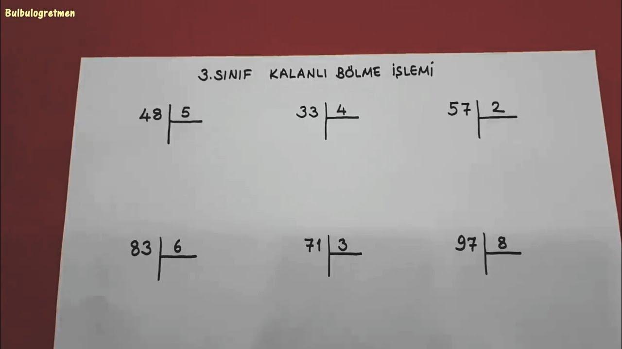 4. SINIF BÖLME İŞLEMLERİ  (3 Basamaklı Sayıların 2 Basamaklı Sayılara Bölünmesi)