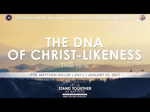 BIBLEMODE 2017 | The DNA of Christ-Likeness - Ptr. Matthew Miller