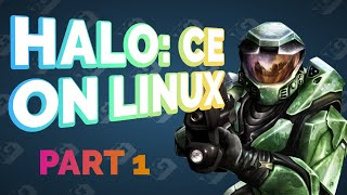 THE LINUX GAMER LIVES UP TO HIS NAME! | Halo: CE on Proton