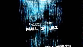 Watch Flawed Element Wall Of Lies video