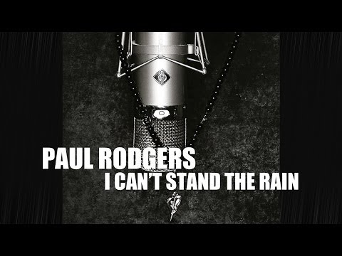 Paul Rodgers - I Can't Stand The Rain (Lyric Video)
