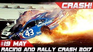 Week 19 May 2017 Racing and Rally Crash Compilation