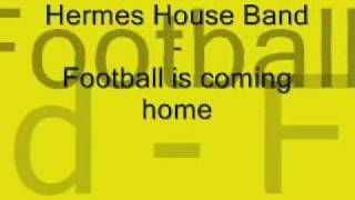Hermes House Band-footballs is coming home