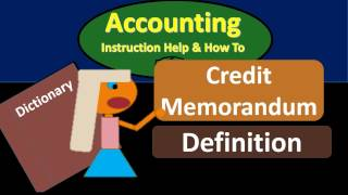 Credit Memorandum Definition - What is a Credit Memorandum?